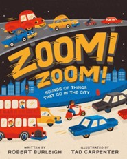 Zoom! Zoom!: Sounds of Things That Go in the City  -     By: Robert Burleigh     Illustrated By: Tad Carpenter
