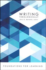 Writing Theologically [Foundations for Learning]