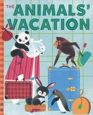 The Animal's Vacation  -     By: Shel Haber, Jane Haber
