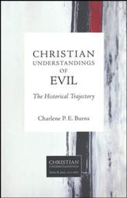 Christian Understandings of Evil: The Historical Trajectory