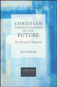 Christian Understandings of the Future: The Historical Trajectory