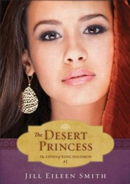 Desert Princess, The (Ebook Shorts) (The Loves of King Solomon Book #1) - eBook