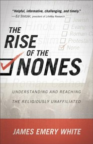 Rise of the Nones, The: Understanding and Reaching the Religiously Unaffiliated - eBook
