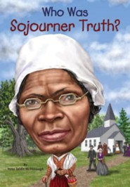 Who Was Sojourner Truth?  -     By: Yona Zeldis McDonough, Jim Eldridge, Nancy Harrison