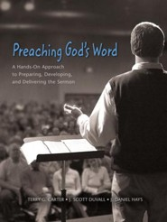 Preaching God's Word: A Hands-On Approach to Preparing, Developing, and Delivering the Sermon