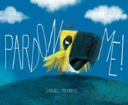 Pardon Me!  -     By: Daniel Miyares     Illustrated By: Daniel Miyares
