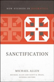Sanctification [New Studies in Dogmatics]