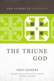 The Triune God [New Studies in Dogmatics]