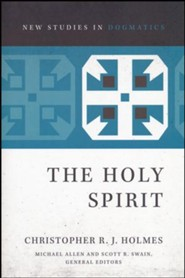 The Holy Spirit [New Studies in Dogmatics]