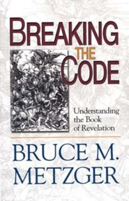Breaking the Code: Understanding the Book of Revelation Participant's Guide