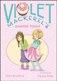 Violet Mackerel's Possible Friend  -     By: Anna Branford     Illustrated By: Elanna Allen