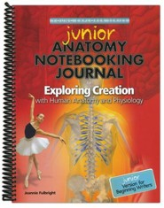 Junior Notebooking Journal for Exploring Creation with Human Anatomy and Physiology
