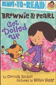 Brownie & Pearl Get Dolled Up  -     By: Cynthia Rylant     Illustrated By: Brian Biggs