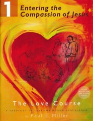 Entering the Compassion of Jesus: The Love Course, Book 1 with Free Audio Download