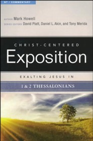 Christ-Centered Exposition Commentary: Exalting Jesus in 1 & 2 Thessalonians
