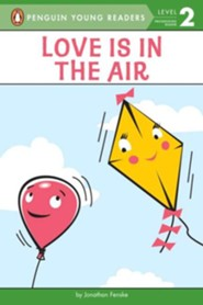 Love Is in the Air  -     By: Jonathan Fenske     Illustrated By: Jonathan Fenske