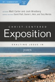Christ-Centered Exposition Commentary: Exalting Jesus in John