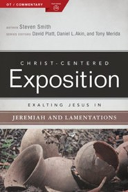 Exalting Jesus in Jeremiah, Lamentations