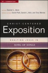 Christ-Centered Exposition Commentary Exalting Jesus in Song of Songs