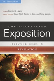 Christ-Centered Exposition Commentary: Exalting Jesus in Revelation