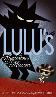 Lulu's Mysterious Mission  -     By: Judith Viorst     Illustrated By: Kevin Cornell