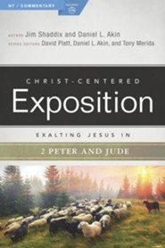 Christ-Centered Exposition Commentary: Exalting Jesus in 2 Peter, Jude