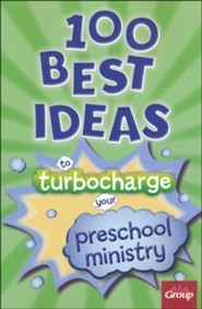 100 Best Ideas to Turbo Charge Your Preschool Ministry