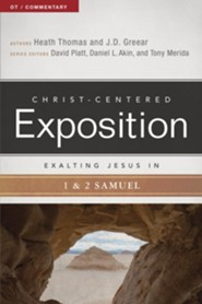 Christ-Centered Exposition Commentary: Exalting Jesus in 1 & 2 Samuel