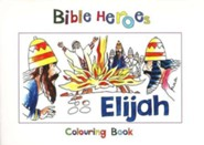 Bible Heroes Coloring Book: Elijah