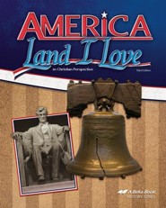 Abeka America: Land I Love in Christian Perspective, Third  Edition