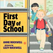 First Day of School  -     By: Anne Rockwell     Illustrated By: Lizzy Rockwell