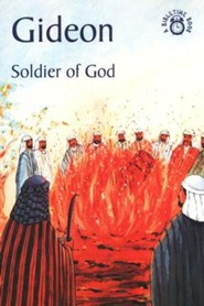 Gideon-Soldier of God: A Bibletime Book