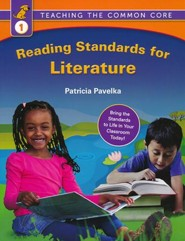 Reading Standards for Literature: Teaching the Common Core (Grade 1)