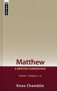 Matthew, Volume 1 Chapters 1-13: A Mentor Commentary