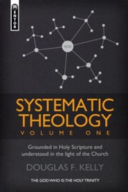 Systematic Theology, Volume 1: Grounded in Holy Scripture and Understood in Light of the Church