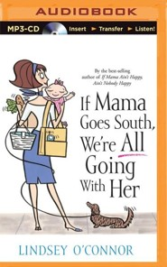 If Mama Goes South, We're All Going with Her - unabridged audiobook on MP3-CD  -     By: Lindsey O'Connor