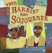 When Harriet Met Sojourner  -     By: Catherine Clinton