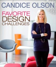 Candice Olson Favorite Design Challenges  -     By: Candice Olson