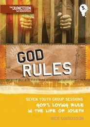 God Rules!: Seven Youth Group Sessions on God's Loving Rule in the Life of Joseph
