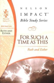Ruth & Esther, Nelson Impact Bible Study Series