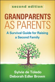 Grandparents as Parents, Second Edition: A Survival Guide for Raising a Second Family  -     By: Sylvie de Toledo, Deborah Edler Brown