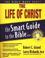 The Life of Christ: The Smart Guide to the Bible Series