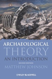 Archaeological Theory: An Introduction  -     By: Matthew Johnson