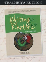 Writing & Rhetoric Book 3: Narrative II Teacher's Edition