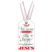 Jesus, Christmas Tag Ornament (Matt. 12:21)