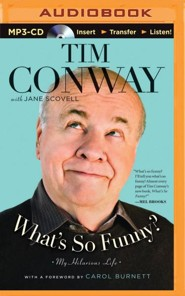 What's So Funny?: My Hilarious Life - unabridged audiobook on MP3-CD  -     By: Tim Conway
