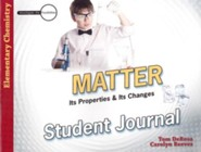 Elementary Chemistry: Matter: Its Properties and Its Changes, Student Journal