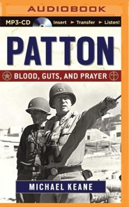Patton: Blood, Guts, and Prayer - unabridged audiobook on MP3-CD