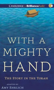 With a Mighty Hand: The Story in the Torah - unabridged audiobook on CD  -     Narrated By: Kate Udall, Francis J. Spieler     By: Amy Ehrlich