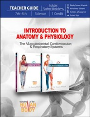 Introduction to Anatomy & Physiology Teacher Guide #1: The Musculoskeletal, Cardiovascular, & Respiratory Systems